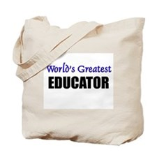 Worlds Greatest EDUCATOR Tote Bag