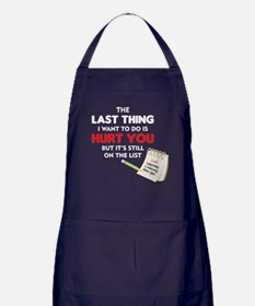 The last thing I want to do Apron (dark)