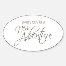 Every Day is a New Adventure Decal