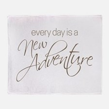Every Day is a New Adventure Throw Blanket