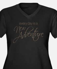 Every Day is a New Adventure Plus Size T-Shirt