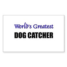 Worlds Greatest DOG CATCHER Rectangle Decal