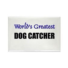 Worlds Greatest DOG CATCHER Rectangle Magnet