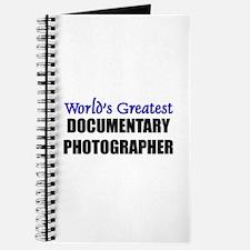 Worlds Greatest DOCUMENTARY PHOTOGRAPHER Journal