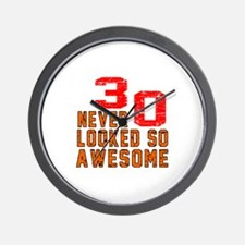 30 Never looked So Awesome Wall Clock