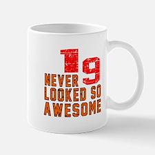 19 Never looked So Awesome Mug
