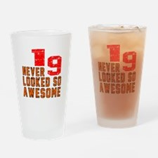 19 Never looked So Awesome Drinking Glass