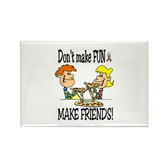 Don't make fun~make friends! Rectangle Magnet