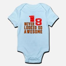 18 Never looked So Awesome Infant Bodysuit