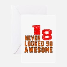 18 Never looked So Awesome Greeting Card