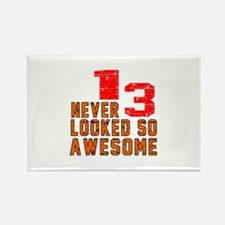 13 Never looked So Awesome Rectangle Magnet