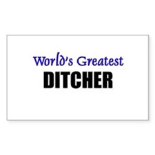 Worlds Greatest DITCHER Rectangle Decal