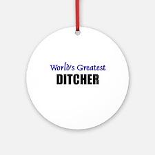 Worlds Greatest DITCHER Ornament (Round)