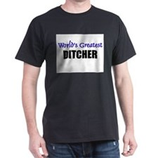 Worlds Greatest DITCHER T-Shirt