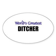 Worlds Greatest DITCHER Oval Bumper Stickers