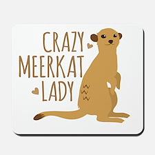 Crazy MEERKAT Lady Mousepad