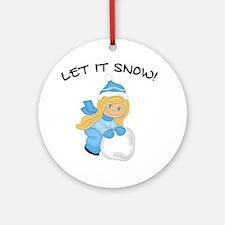 Let It Snow _Blonde.png Round Ornament