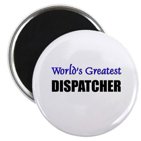 Worlds Greatest DISPATCHER Magnet