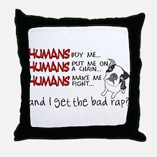 I Get the Bad Rap? Throw Pillow