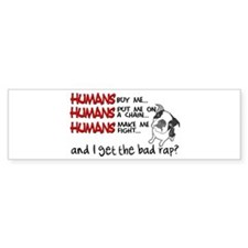 I Get the Bad Rap? Bumper Sticker
