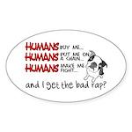 I Get the Bad Rap? Sticker (Oval)