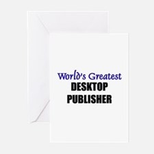 Worlds Greatest DESKTOP PUBLISHER Greeting Cards (