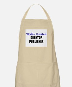 Worlds Greatest DESKTOP PUBLISHER BBQ Apron