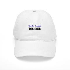 Worlds Greatest DESIGNER Baseball Cap