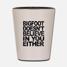 Bigfoot Doesnt Believe In You Either (Distressed)