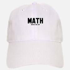 Math makes me cry Baseball Baseball Cap