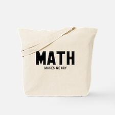 Math makes me cry Tote Bag
