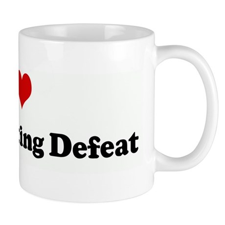 I Love Not Accepting Defeat Mug