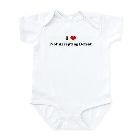 I Love Not Accepting Defeat Infant Bodysuit