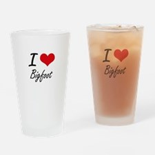 I love Bigfoot Drinking Glass