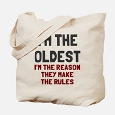I'm the oldest make rules Tote Bag