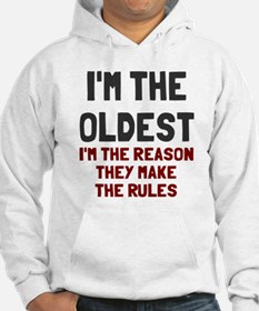 I'm the oldest make rules Hoodie