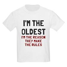I'm the oldest make rules T-Shirt