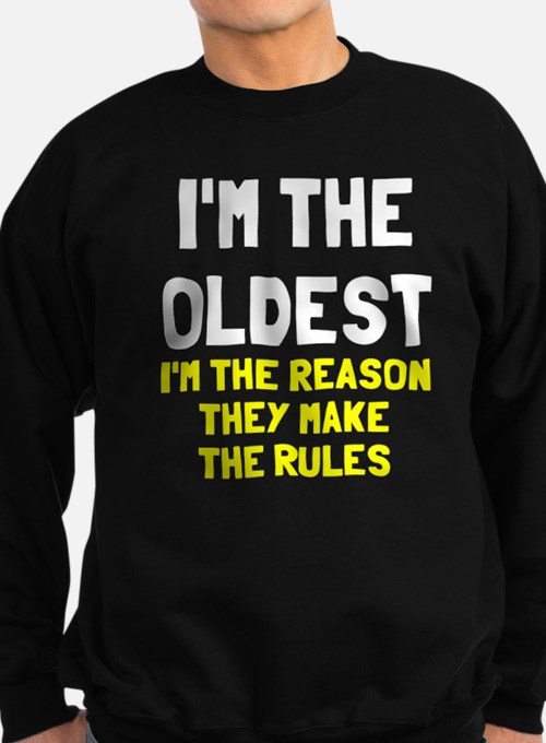 I'm the oldest make rules Jumper Sweater