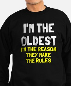 I'm the oldest make rules Sweatshirt (dark)