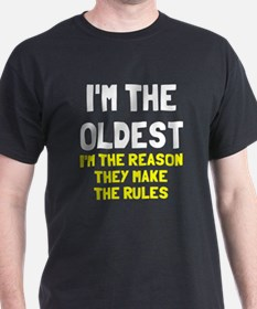 I'm the oldest make rules T-Shirt