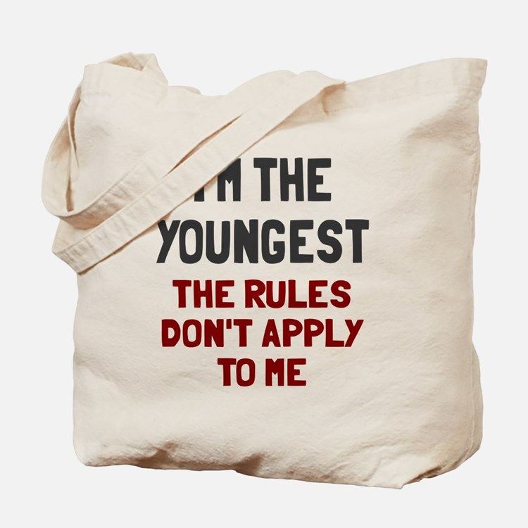 I'm the youngest rules don't apply Tote Bag