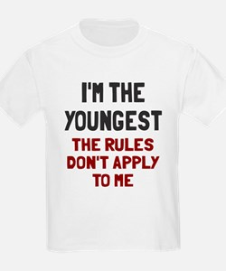 I'm the youngest rules don't ap T-Shirt