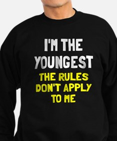 I'm the youngest rules don't app Sweatshirt (dark)