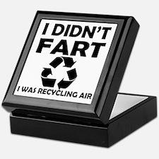 i didnt fart i was recycling air Keepsake Box