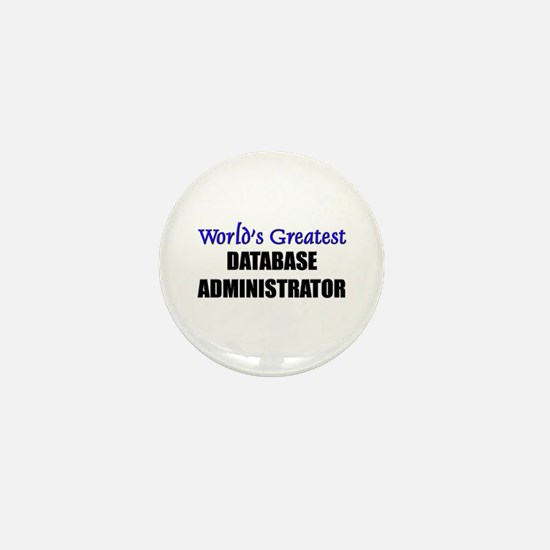Worlds Greatest DATABASE ADMINISTRATOR Mini Button