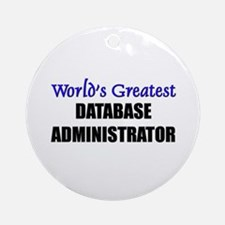 Worlds Greatest DATABASE ADMINISTRATOR Ornament (R
