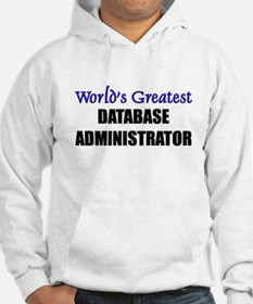 Worlds Greatest DATABASE ADMINISTRATOR Hoodie