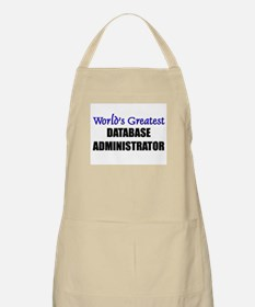 Worlds Greatest DATABASE ADMINISTRATOR BBQ Apron