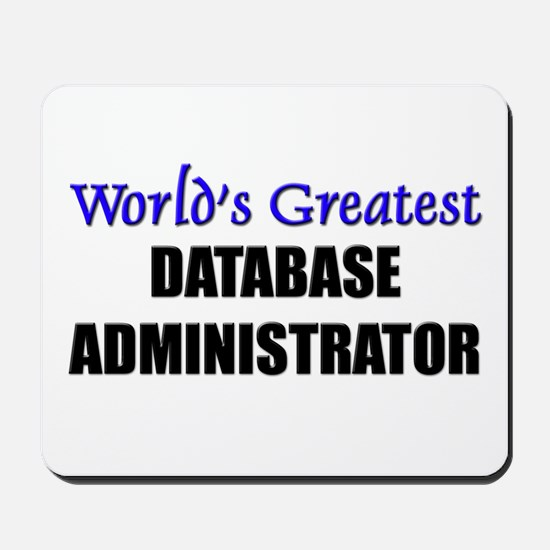 Worlds Greatest DATABASE ADMINISTRATOR Mousepad