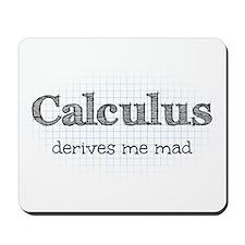 Calculus Derives Me Mad Math Humor Mousepad